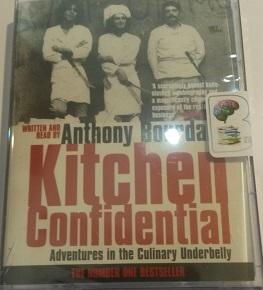 Kitchen Confidential   Adventures In The Culinary Underbelly Written By Anthony  Bourdain Performed By Anthony Bourdain On Cassette (Abridged)