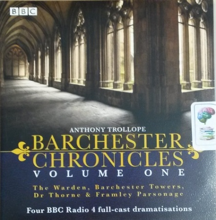 Barchester Chronicles - Volume One written by Anthony Trollope performed by  Maggie Steed, Tim Pigott-Smith, Iain Glen and BBC Radio 4 Drama Team on CD