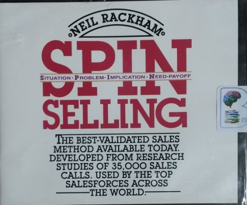 Spin Selling - The Best Validated Sales Method Available Today written by  Neil Rackham performed by Bob Kalomeer on CD (Abridged)