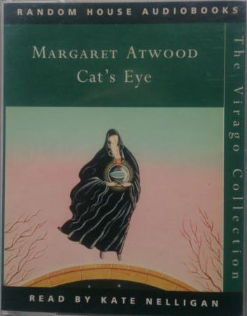 Cats Eye Written By Margaret Atwood Performed By Kate Nelligan On