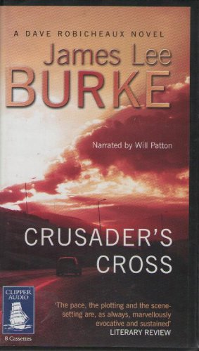 Crusader's Cross written by James Lee Burke performed by Will Patton on  Cassette (Unabridged)