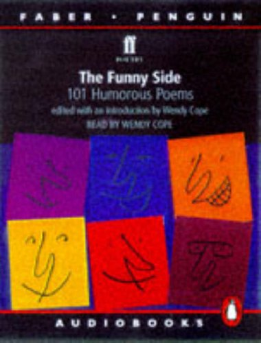 The Funny Side 101 Humerous Poems written by Various Poets performed by  Various Famous Actors, Timothy West, Samantha Bond and Tim Pigott-Smith on