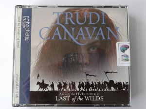 Age of the Five: Book 2 - Last of the Wilds written by Trudi Canavan performed by Samantha Bond on CD (Abridged)
