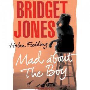 Bridget Jones - Mad About the Boy written by Helen Fielding performed by Samantha Bond on CD (Unabridged)