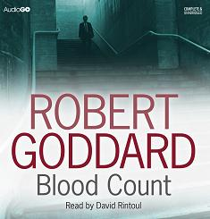 Blood Count written by Robert Goddard performed by David Rintoul on CD (Unabridged)