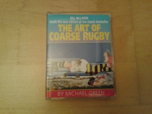 The Art of Coarse Rugby written by Michael Green performed by Bill MacLaren on Cassette (Abridged)