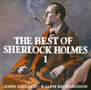 Best of Sherlock Holmes: v. 1 written by Arthur Conan Doyle performed by Sir John Gielgud and Sir Ralph Richardson on CD (Abridged)