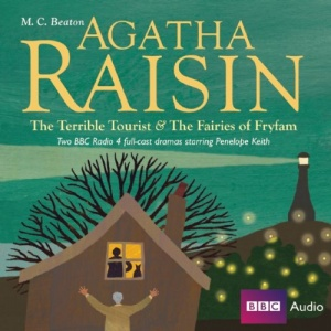 Agatha Raisin and the Terrible Tourist written by M.C. Beaton performed by BBC Full Cast Dramatisation and Penelope Keith on CD (Abridged)