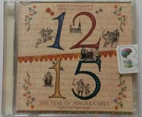 1215 - The Year of Magna Carta written by Danny Danziger and John Gillingham performed by Tim Pigott-Smith on CD (Abridged)