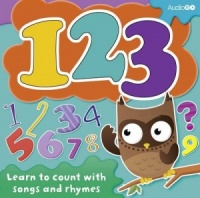 123 Learn to Count with Songs and Rhymes written by AudioGo Production performed by Anon on CD (Unabridged)