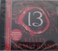 13 written by Kelly Armstrong performed by Jennifer Woodward on MP3 CD (Unabridged)