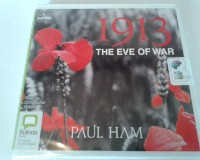 1913 - The Eve of War written by Paul Ham performed by Christopher Oxford on CD (Unabridged)