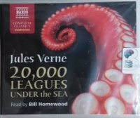 20,000 Leagues Under the Sea written by Jules Verne performed by Bill Homewood on CD (Unabridged)