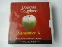 Generation A written by Douglas Coupland performed by Various on CD (Unabridged)