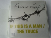 If This is a Man and The Truce written by Primo Levi performed by Henry Goodman on CD (Unabridged)