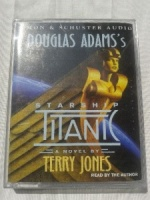 Douglas Adams Starship Titanic written by Terry Jones performed by Terry Jones on Cassette (Abridged)