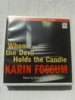 When the Devil Holds the Candle written by Karin Fossum performed by David Rintoul on CD (Unabridged)