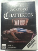 Chatterton written by Peter Ackroyd performed by James Wilby on Cassette (Unabridged)