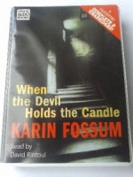 When the Devil Holds the Candle written by Karin Fossum performed by David Rintoul on Cassette (Unabridged)