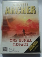 The Burma Legacy written by Geoffrey Archer performed by Nigel Anthony on Cassette (Unabridged)