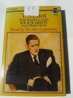 The Waste Land , Four Quartets and Other Poems written by T.S. Eliot performed by Sir Alec Guiness on Cassette (Unabridged)