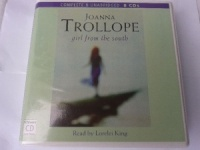 Girl from the South written by Joanna Trollope performed by Lorelei King on CD (Unabridged)
