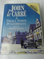 A Small Town in Germany written by John le Carre performed by Michael Jayston on Cassette (Unabridged)