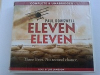 Eleven Eleven - Three lives. No second chance. written by Paul Dowswell performed by Joe Jameson on CD (Unabridged)