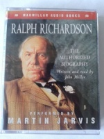 Ralph Richardson - The Authorized Biography written by John Miller performed by Martin Jarvis on Cassette (Abridged)