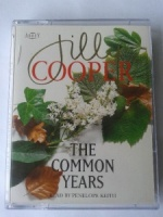 The Common Years written by Jilly Cooper performed by Penelope Keith on Cassette (Abridged)