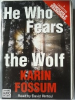 He Who Fears the Wolf written by Karin Fossum performed by David Rintoul on Cassette (Unabridged)