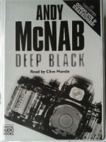 Deep Black written by Andy McNab performed by Clive Mantle on Cassette (Unabridged)