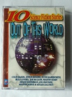 10 Science Fiction Stories - Out of this World written by Various Science Fiction Writers performed by Various Famous Actors, Colin Baker, Anton Rogers and Rula Lenska on Cassette (Abridged)