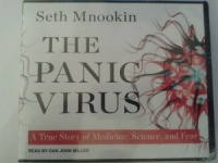 The Panic Virus - A True Story of Medicine, Science and Fear written by Seth Mnookin performed by Dan John Miller on CD (Unabridged)