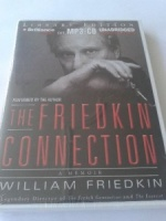 The Friedkin Connection - Director of the French Connection and The Exorcist written by William Friedkin performed by William Friedkin on MP3 CD (Unabridged)