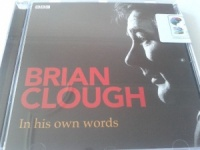 Brian Clough - In His Own Words written by BBC Radio and TV performed by Brian Clough on CD (Abridged)