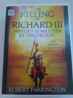 The Killing of Richard III - History is Written by the Victor written by Robert Farrington performed by Sean Barrett on Cassette (Unabridged)