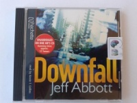 Downfall written by Jeff Abbott performed by Kevin T. Collins on MP3 CD (Unabridged)