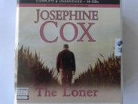 The Loner written by Josephine Cox performed by Christian Rodska on CD (Unabridged)