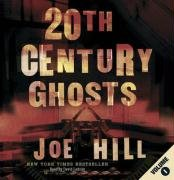20th Century Ghosts written by Joe Hill performed by David Ledoux on CD (Unabridged)