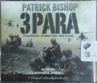 3 Para - Afghanistan, Summer 2006. This is War. written by Patrick Bishop performed by Christian Rodska on CD (Abridged)