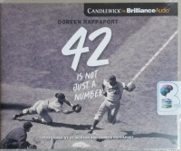 42 Is Not Just a Number written by Doreen Rappaport performed by JD Jackson and Doreen Rappaport on CD (Unabridged)