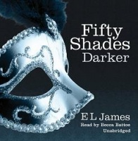 Fifty Shades Darker written by E.L. James performed by Becca Battoe and  on CD (Unabridged)