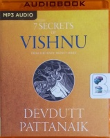 7 Secrets of Vishnu - From the Hindu Trinity Series written by Devdutt Pattanaik performed by Sagar Arya on MP3 CD (Unabridged)