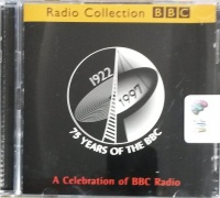 75 Years of the BBC - A Celebration of BBC Radio written by BBC Radio Collection performed by Various BBC Productions on CD (Abridged)