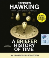 A Briefer History of Time written by Stephen Hawking with Leonard Mlodinow performed by Erik Davies on CD (Unabridged)