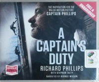 A Captain's Duty written by Richard Phillips with Stephan Talty performed by George Wilson on CD (Unabridged)