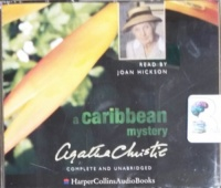 A Caribbean Mystery written by Agatha Christie performed by Joan Hickson on CD (Unabridged)