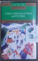 A Child's Christmas in Wales and Five Poems written by Dylan Thomas performed by Dylan Thomas on Cassette (Unabridged)