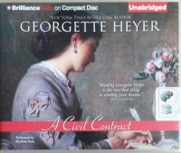A Civil Contract written by Georgette Heyer performed by Phyllida Nash on CD (Unabridged)